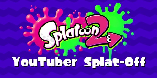 Introducing the Splatoon 2 YouTuber Splat-off!