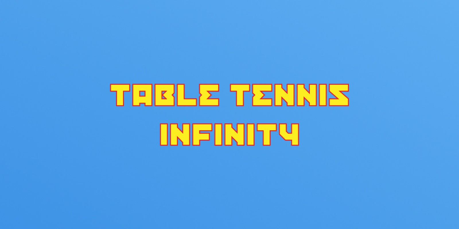 TABLE TENNIS INFINITY