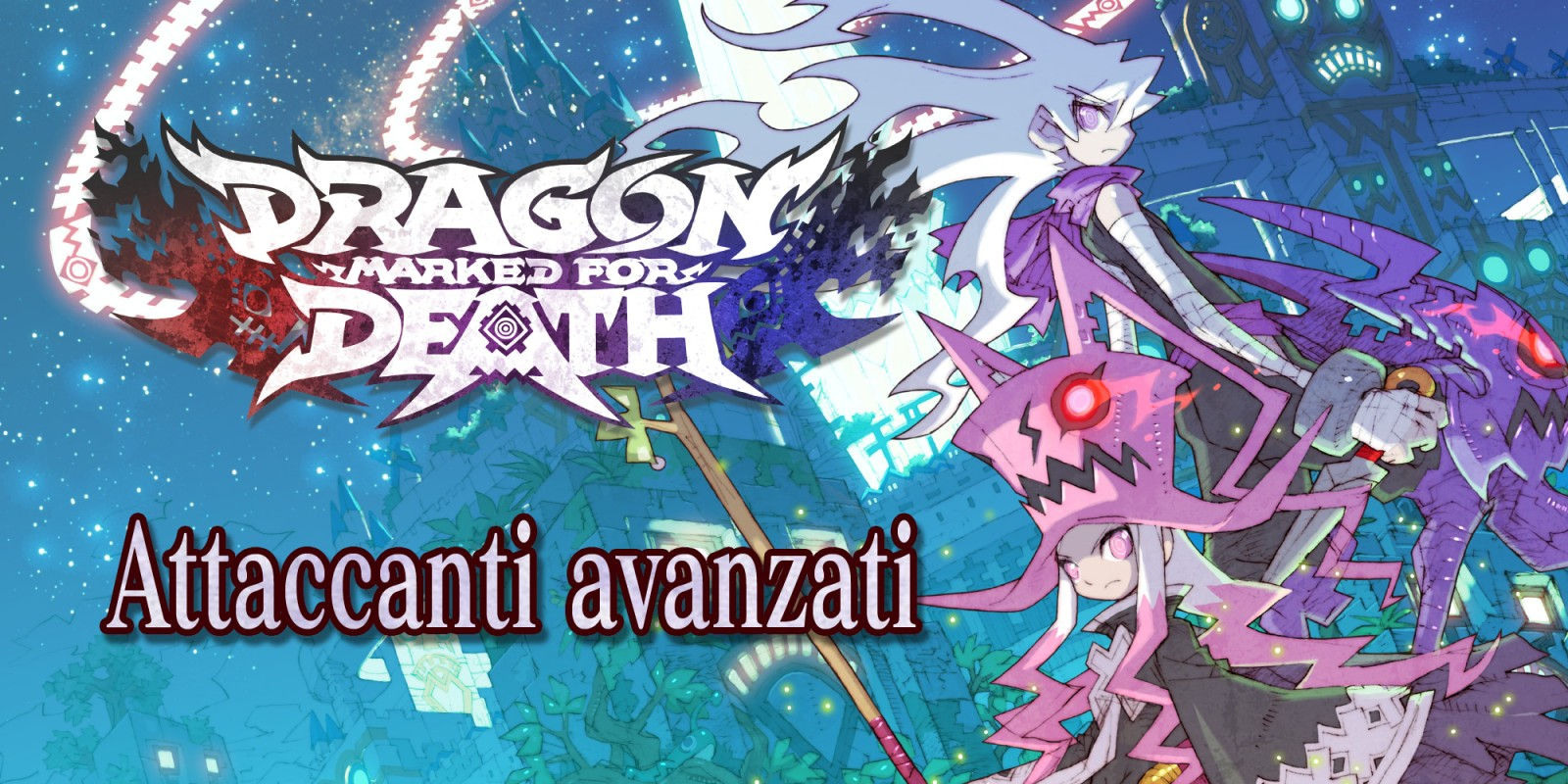 Dragon Marked for Death: Attaccanti avanzati