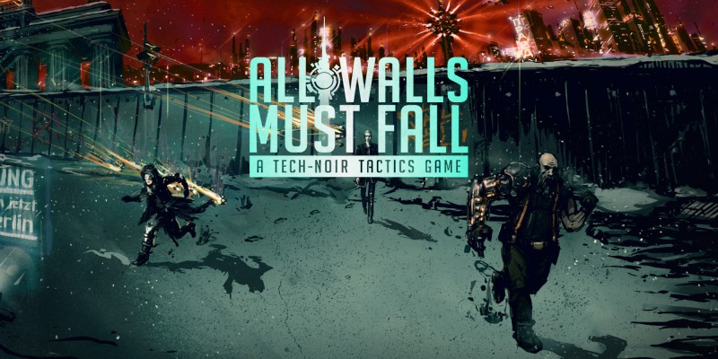 All Walls Must Fall - A Tech-Noir Tactics Game