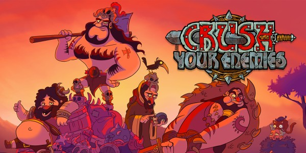 Crush Your Enemies!