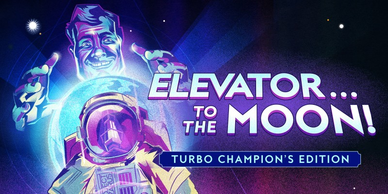 Elevator...to the Moon! Turbo Champion's Edition