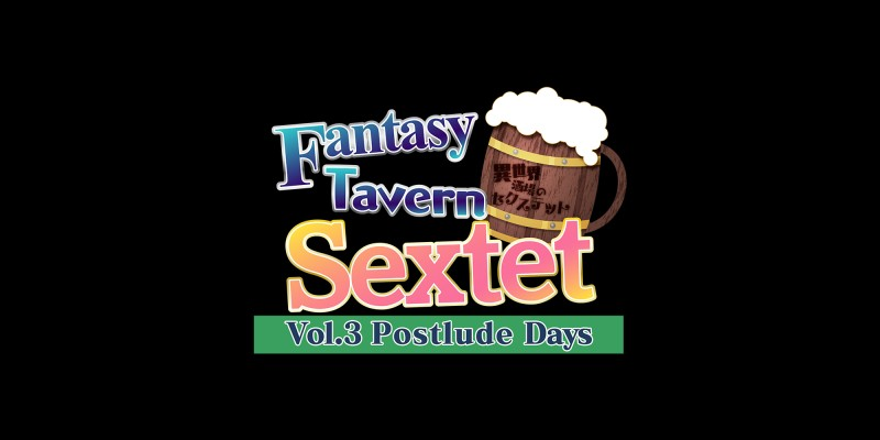 Fantasy Tavern Sextet -Vol.3 Postlude Days-