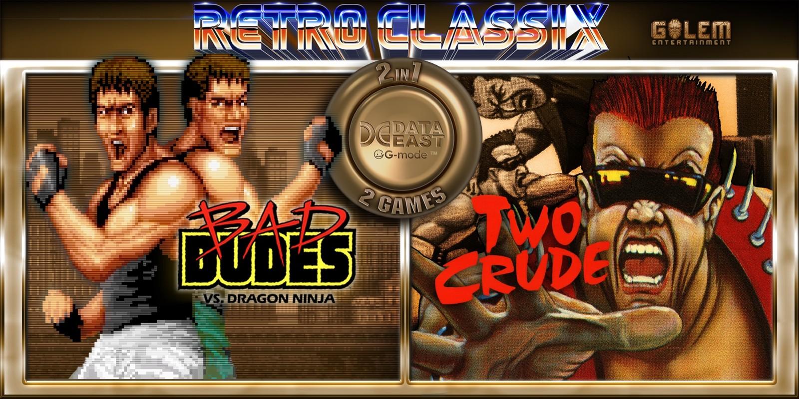 Retro Classix 2in1: Bad Dudes & Two Crude Dudes