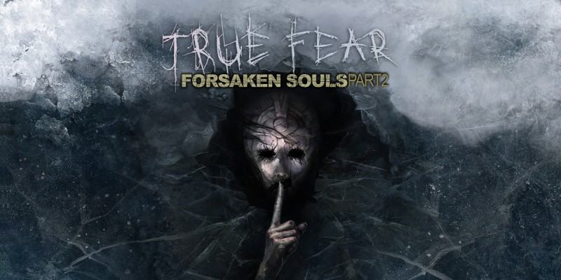 True Fear: Forsaken Souls - Part 2