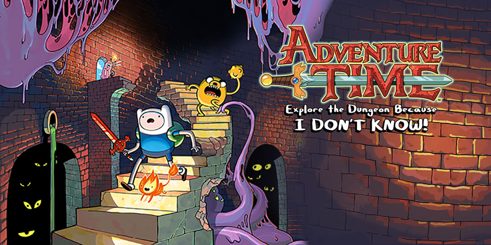 Adventure Time Explore The Dungeon Because I Don T Know