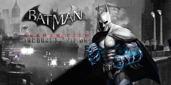 Batman™: Arkham City - Armored Edition