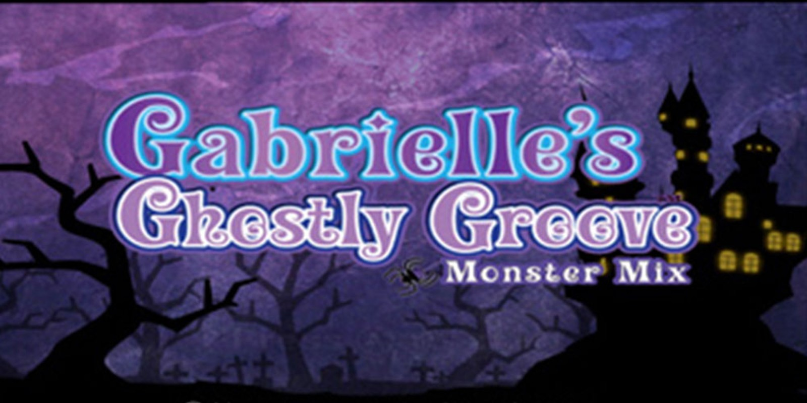 Gabrielle's Ghostly Groove™: Monster Mix