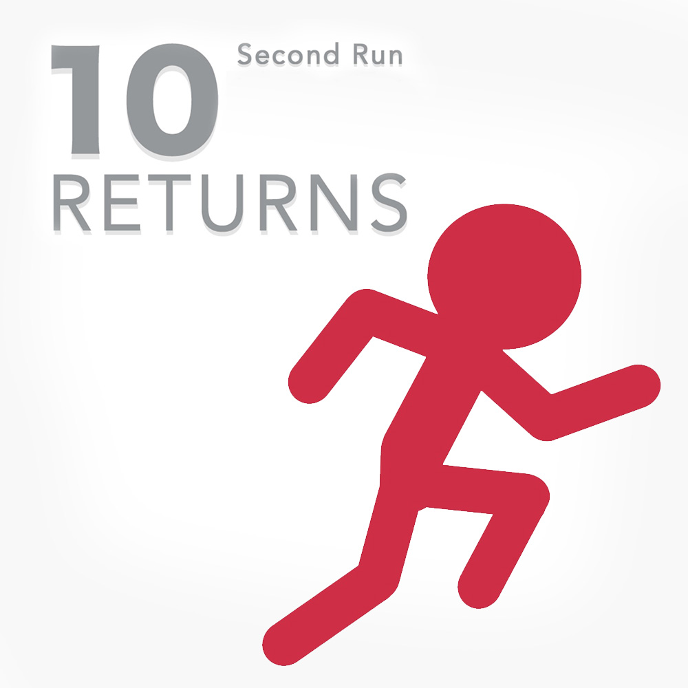 10 Second Run RETURNS