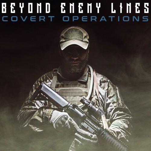 Beyond Enemy Lines: Covert Operations