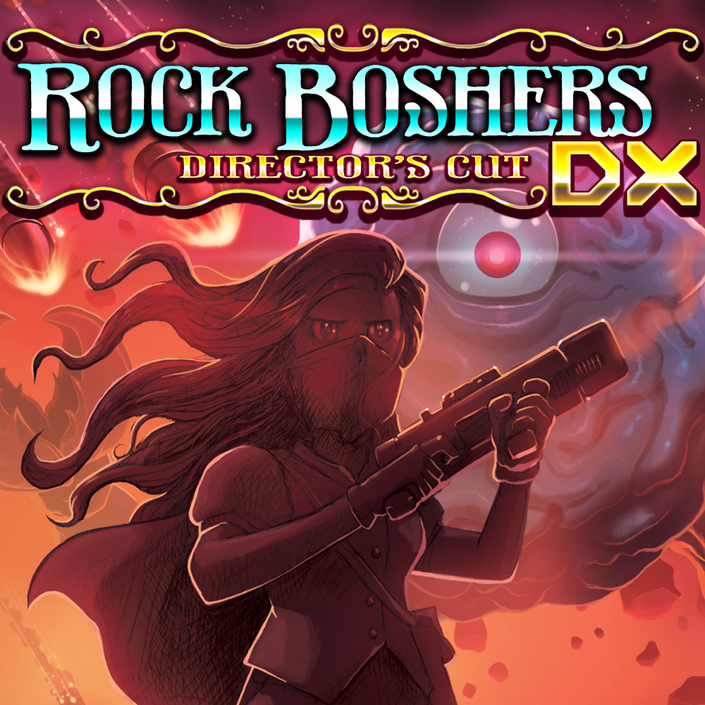 ROCK BOSHERS DX: Director's Cut