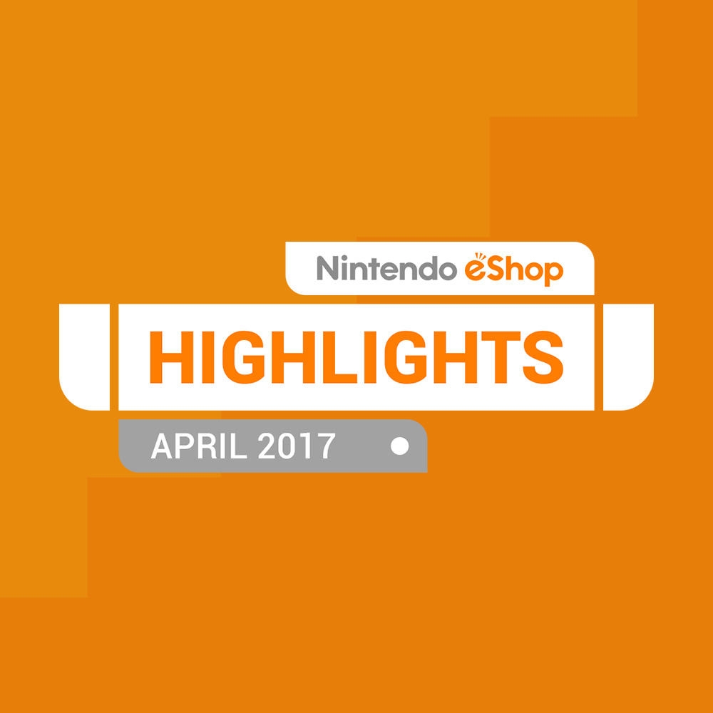 Nintendo eShop Highlights for Nintendo Switch: April 2017