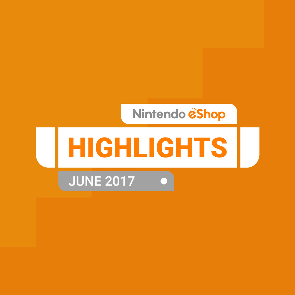 Nintendo eShop Highlights for Nintendo Switch: June 2017